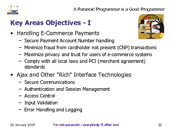 A Paranoid Programmer is a Good Programmer Key Areas Objectives - I • Handling