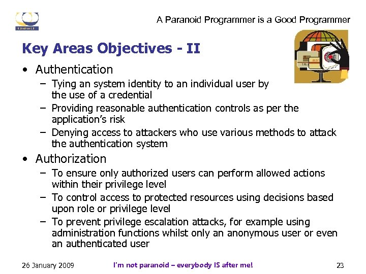 A Paranoid Programmer is a Good Programmer Key Areas Objectives - II • Authentication