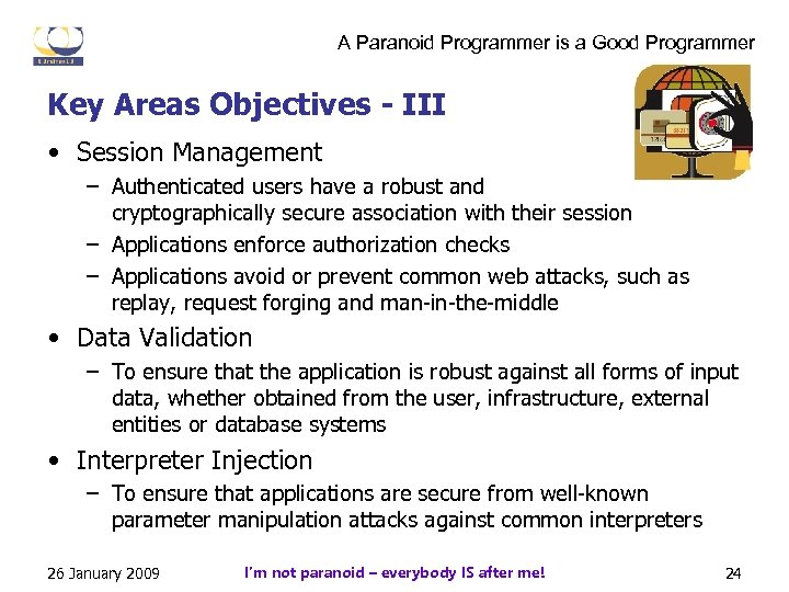A Paranoid Programmer is a Good Programmer Key Areas Objectives - III • Session