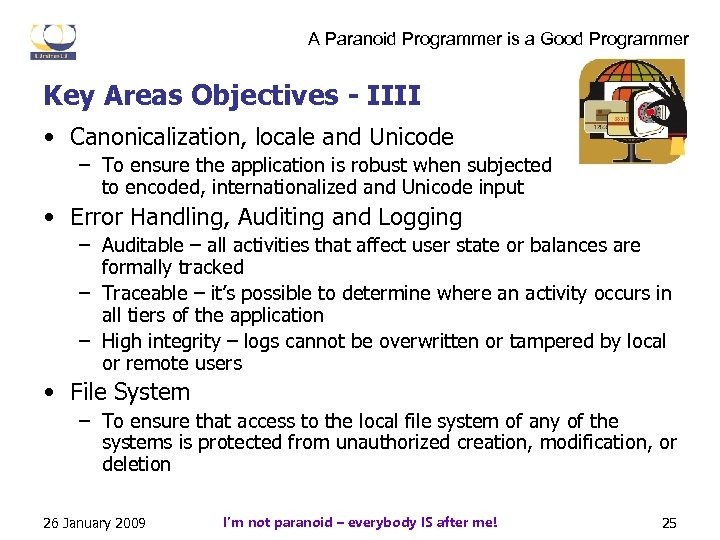 A Paranoid Programmer is a Good Programmer Key Areas Objectives - IIII • Canonicalization,
