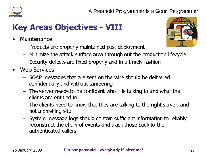 A Paranoid Programmer is a Good Programmer Key Areas Objectives - VIII • Maintenance