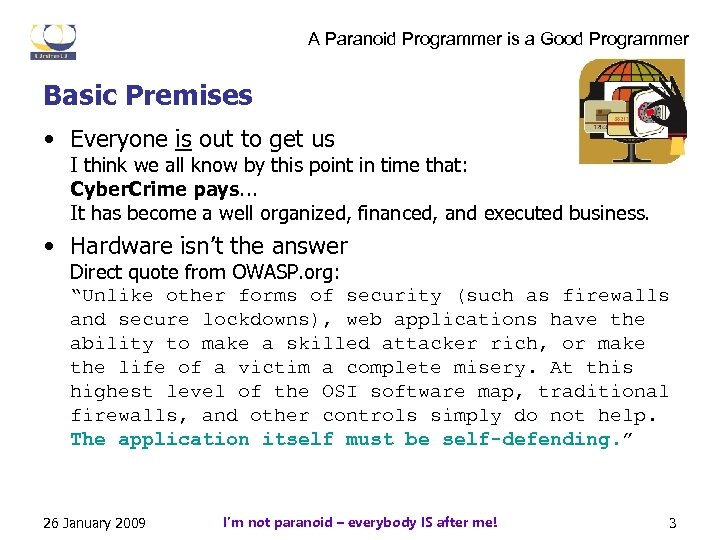 A Paranoid Programmer is a Good Programmer Basic Premises • Everyone is out to