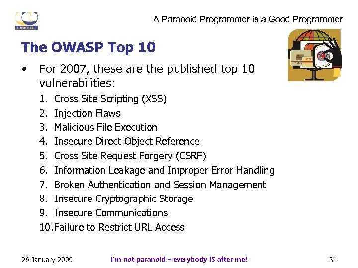 A Paranoid Programmer is a Good Programmer The OWASP Top 10 • For 2007,