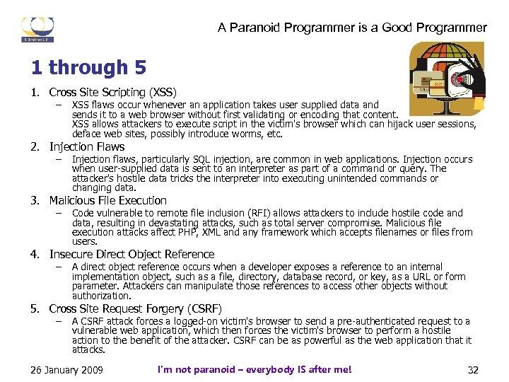 A Paranoid Programmer is a Good Programmer 1 through 5 1. Cross Site Scripting