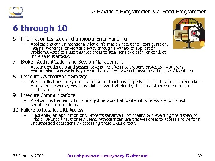 A Paranoid Programmer is a Good Programmer 6 through 10 6. Information Leakage and