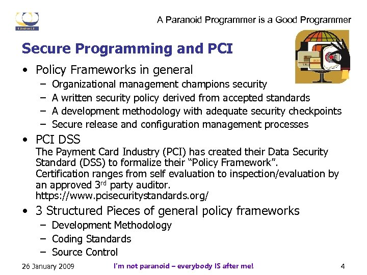 A Paranoid Programmer is a Good Programmer Secure Programming and PCI • Policy Frameworks