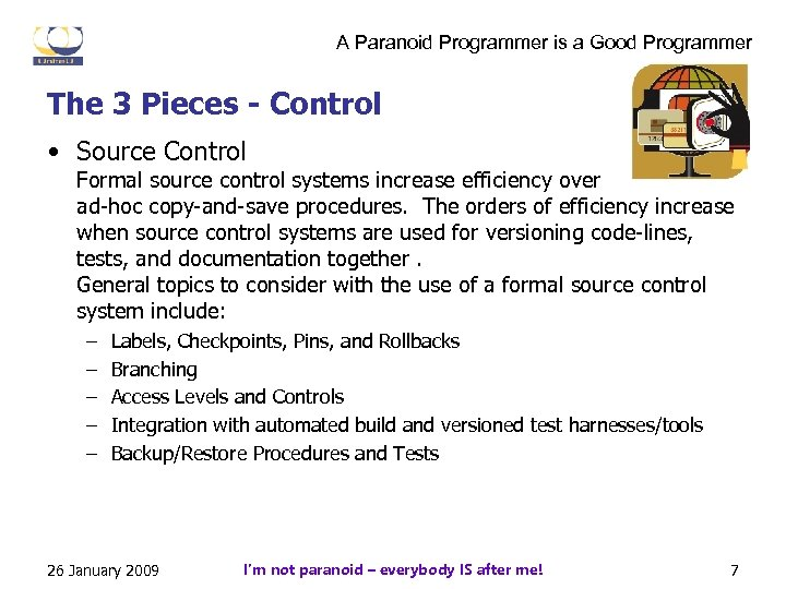 A Paranoid Programmer is a Good Programmer The 3 Pieces - Control • Source