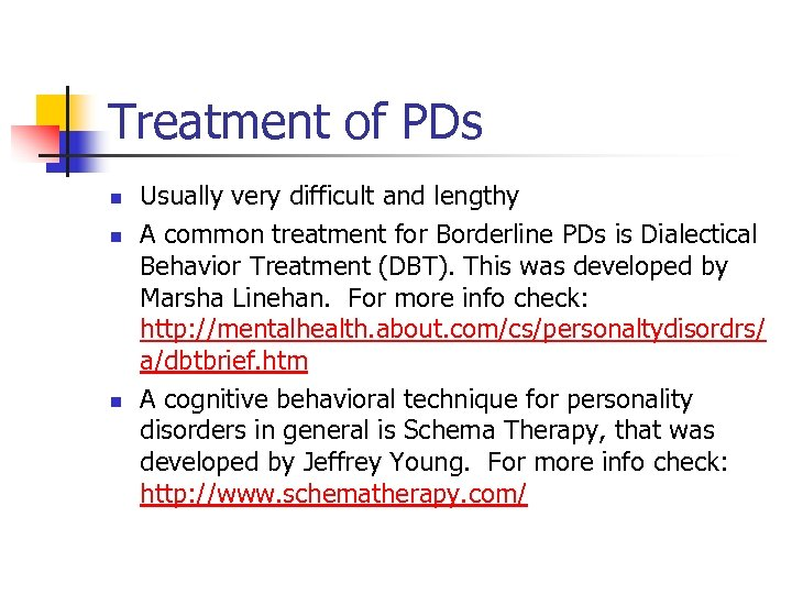Treatment of PDs n n n Usually very difficult and lengthy A common treatment