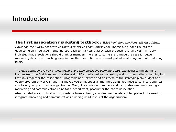 Introduction The first association marketing textbook entitled Marketing the Nonprofit Association: Marketing the Functional