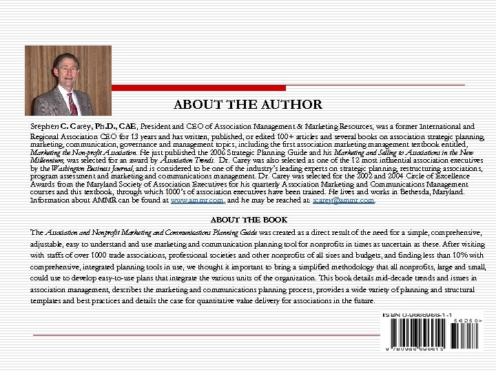 ABOUT THE AUTHOR Stephen C. Carey, Ph. D. , CAE, President and CEO of