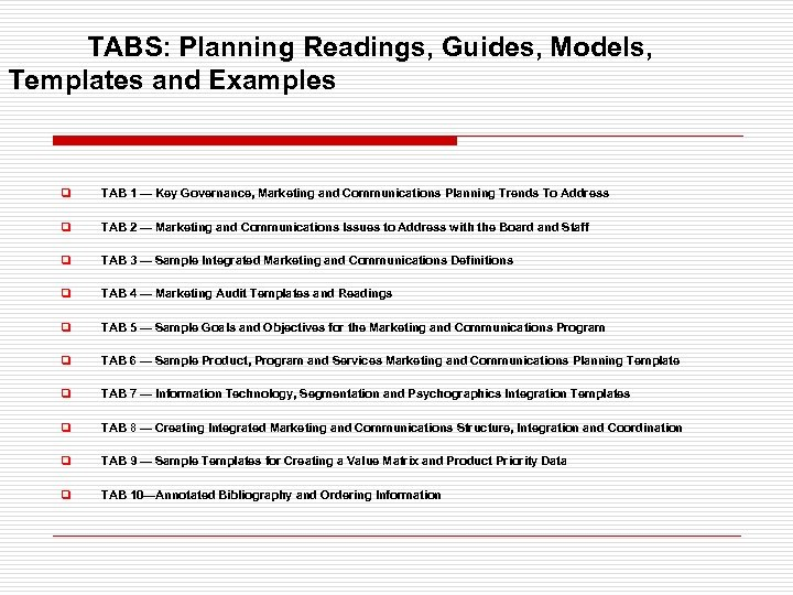 TABS: Planning Readings, Guides, Models, Templates and Examples q TAB 1 — Key Governance,