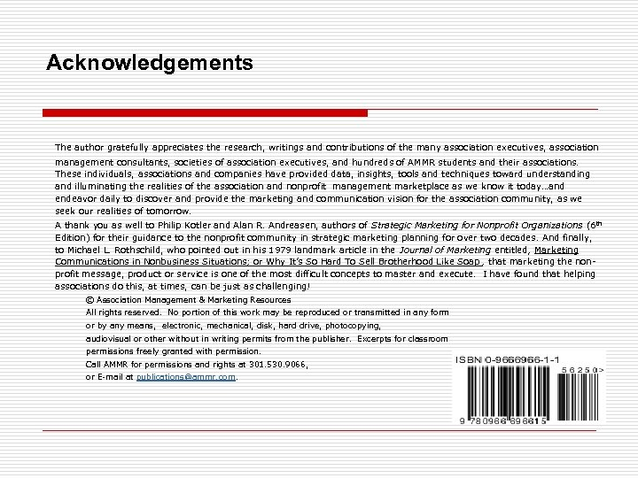 Acknowledgements The author gratefully appreciates the research, writings and contributions of the many association