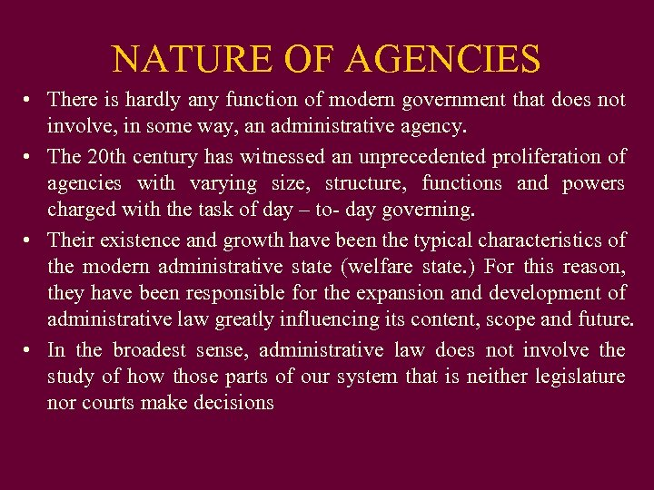 NATURE OF AGENCIES • There is hardly any function of modern government that does