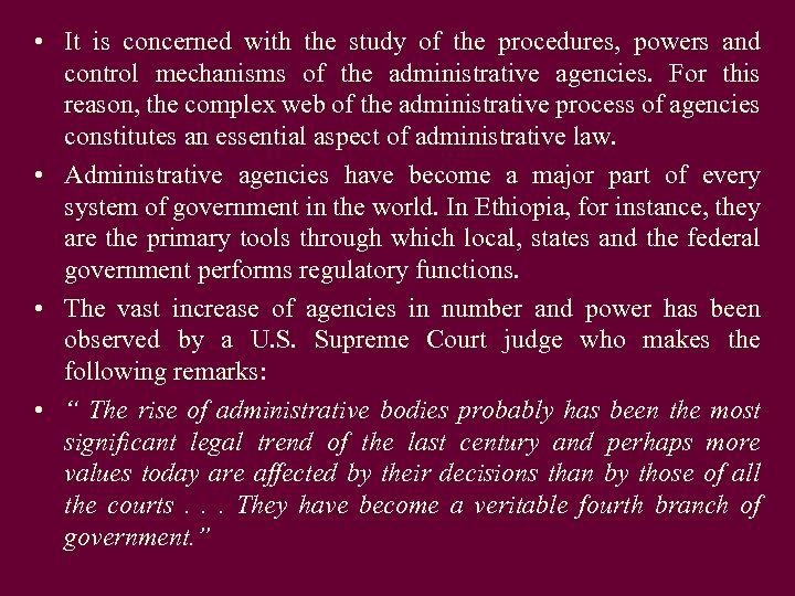 • It is concerned with the study of the procedures, powers and control