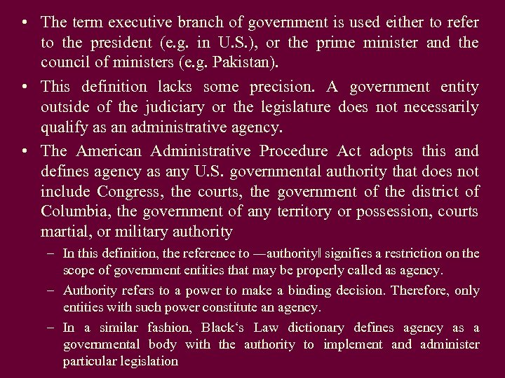 • The term executive branch of government is used either to refer to