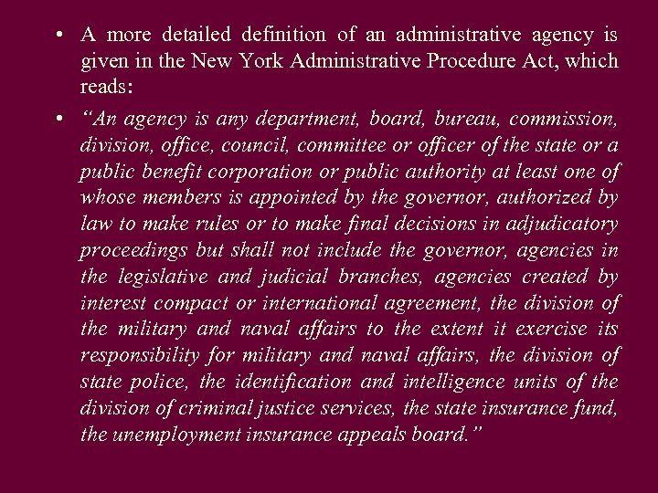 • A more detailed definition of an administrative agency is given in the