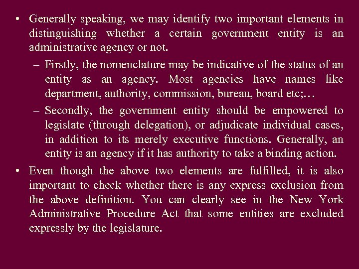 • Generally speaking, we may identify two important elements in distinguishing whether a