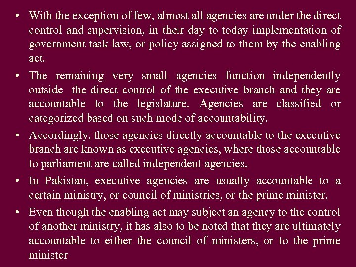 • With the exception of few, almost all agencies are under the direct