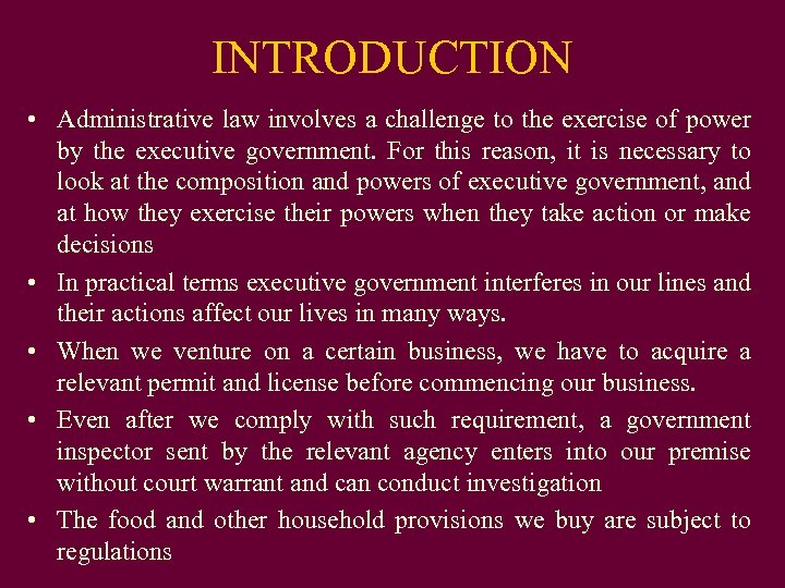 INTRODUCTION • Administrative law involves a challenge to the exercise of power by the