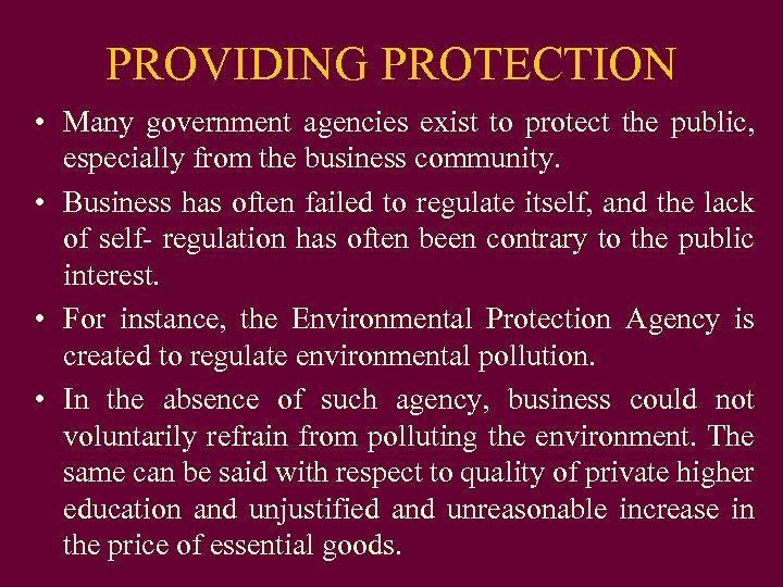 PROVIDING PROTECTION • Many government agencies exist to protect the public, especially from the