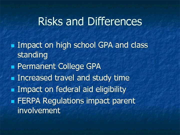 Risks and Differences n n n Impact on high school GPA and class standing