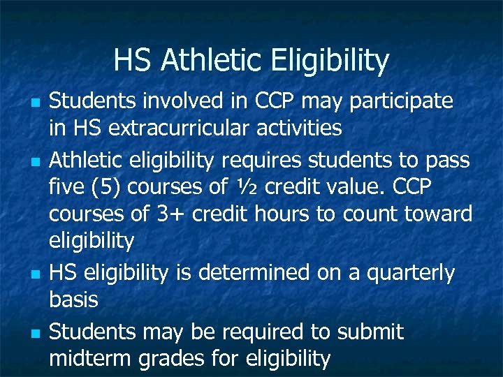 HS Athletic Eligibility n n Students involved in CCP may participate in HS extracurricular