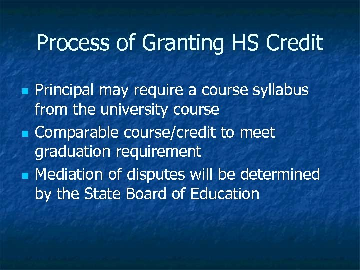 Process of Granting HS Credit n n n Principal may require a course syllabus