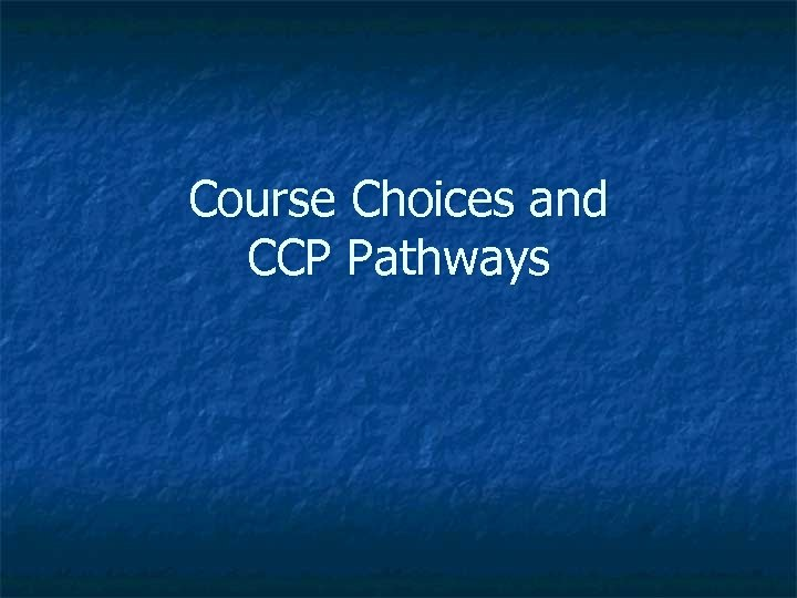 Course Choices and CCP Pathways