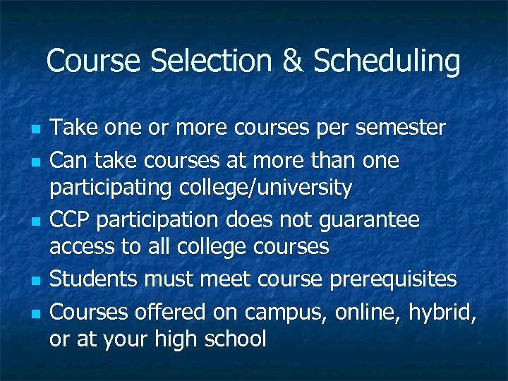 Course Selection & Scheduling n n n Take one or more courses per semester
