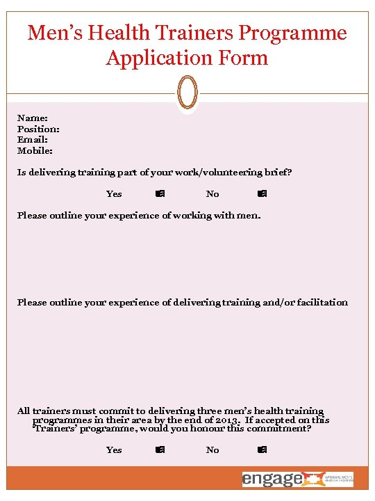Men's Health Trainers Programme Application Form Name: Position: Email: Mobile: Is delivering training part