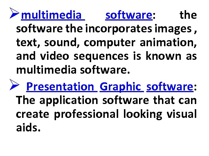 Ømultimedia software: the software the incorporates images , text, sound, computer animation, and video