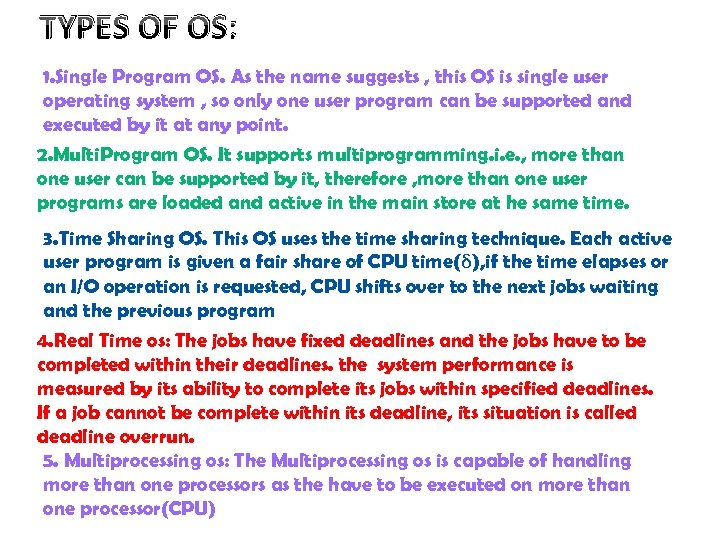 TYPES OF OS: 1. Single Program OS. As the name suggests , this OS