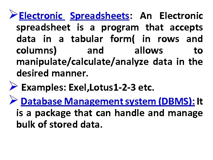 ØElectronic Spreadsheets: An Electronic spreadsheet is a program that accepts data in a tabular