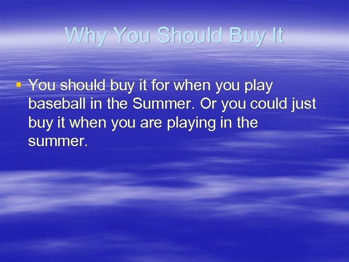 Why You Should Buy It § You should buy it for when you play