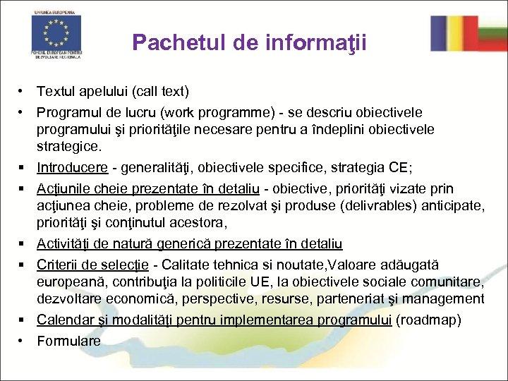Pachetul de informaţii • Textul apelului (call text) • Programul de lucru (work programme)