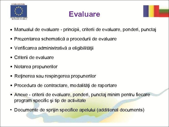 Evaluare · Manualul de evaluare - principii, criterii de evaluare, ponderi, punctaj § Prezentarea