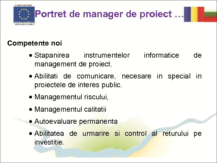 Portret de manager de proiect … Competente noi · Stapanirea instrumentelor management de proiect.