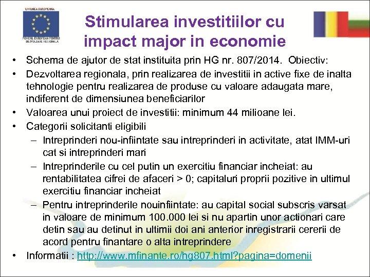 Stimularea investitiilor cu impact major in economie • Schema de ajutor de stat instituita