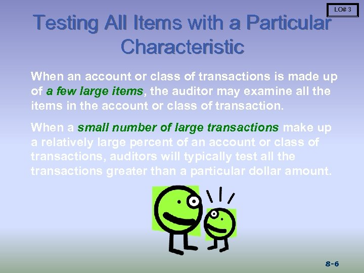 Testing All Items with a Particular Characteristic LO# 3 When an account or class