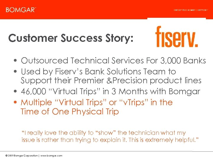 Bomgar Product Strategy Customer Success Story: • Outsourced Technical Services For 3, 000 Banks