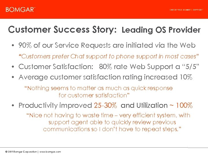 Bomgar Product Strategy Customer Success Story: Leading OS Provider • 90% of our Service