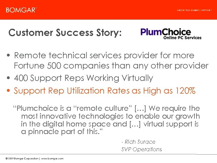 Bomgar Product Strategy Customer Success Story: • Remote technical services provider for more Fortune