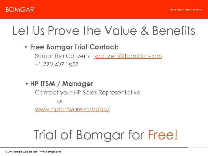 Bomgar Product Strategy Let Us Prove the Value & Benefits • Free Bomgar Trial