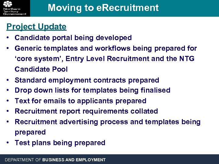 Moving to e. Recruitment Project Update • Candidate portal being developed • Generic templates
