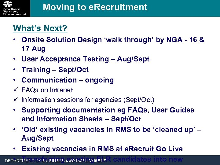 Moving to e. Recruitment What's Next? • Onsite Solution Design 'walk through' by NGA