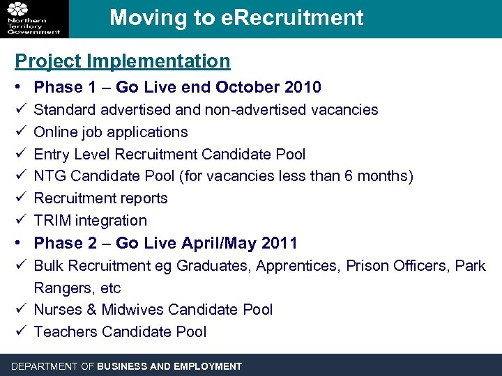 Moving to e. Recruitment Project Implementation • Phase 1 – Go Live end October