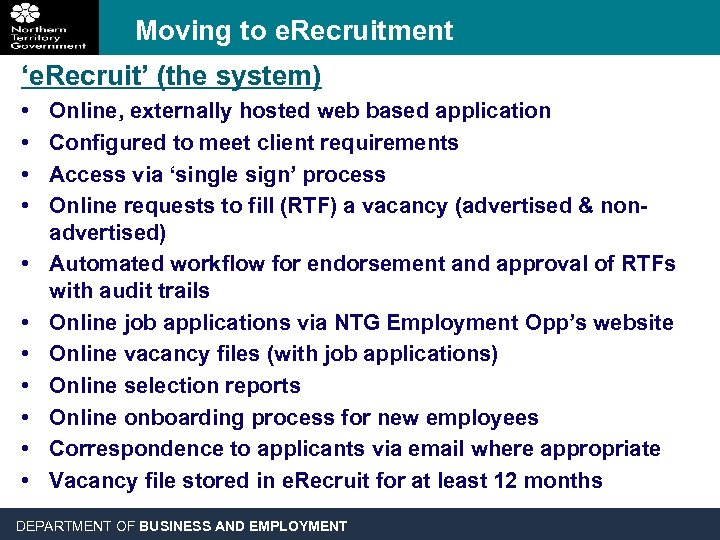 Moving to e. Recruitment 'e. Recruit' (the system) • • • Online, externally hosted