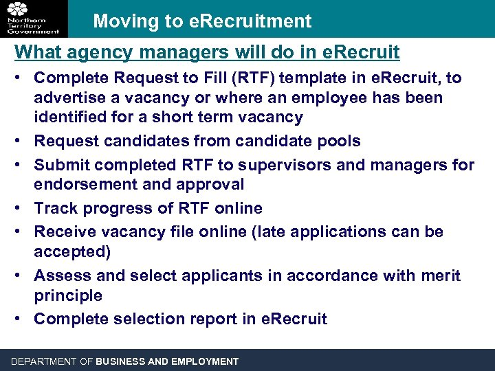 Moving to e. Recruitment What agency managers will do in e. Recruit • Complete