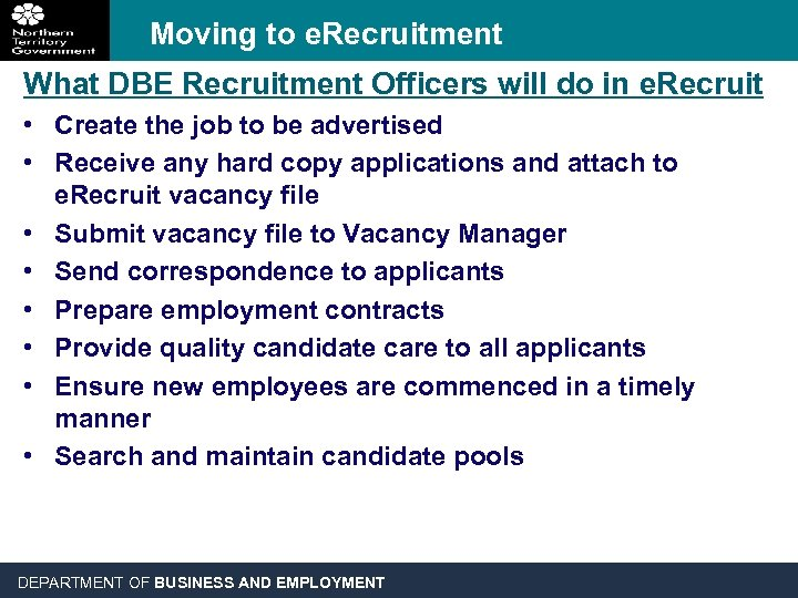 Moving to e. Recruitment What DBE Recruitment Officers will do in e. Recruit •
