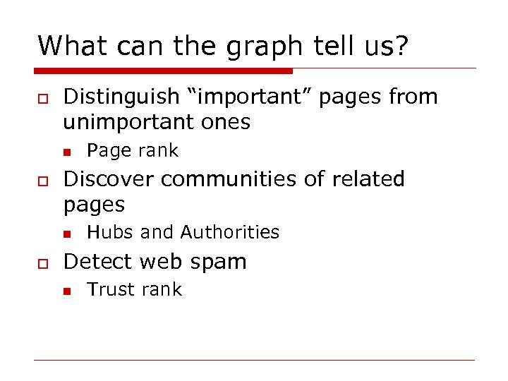 """What can the graph tell us? o Distinguish """"important"""" pages from unimportant ones n"""